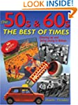 The 50s & 60s; The Best of Times: Gro...
