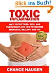 Toxic Inflammation: Why You're Tired,...