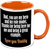 Fathers Day Gift - HomeSoGood My Dad Us My Hero And Role Model White Ceramic Coffee Mug - 325 Ml