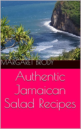 Authentic Jamaican Salad Recipes by Margaret Brody