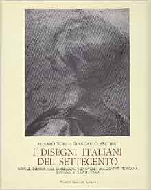 disegni italiani del Settecento: SESTIERI Giancarlo ROLI Renato