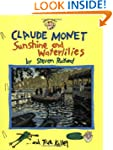 Claude Monet: Sunshine and Waterlilie...