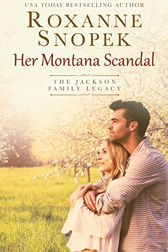 Her Montana Scandal (Previously titled Her Secret Protector) by Roxanne Snopek