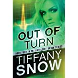 Out of Turn (The Kathleen Turner Series Book 4) ~ Tiffany Snow