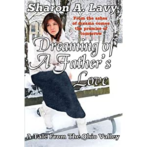 Dreaming of a Father's Love: A Tale From the Ohio Valley