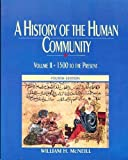 A History of the Human Community: 1500 To the Present (0133897192) by McNeill, William H.