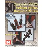 img - for 50 Tunes for Fiddle, Volume 1: Traditional, Old Time, Bluegrass & Celtic Solos (50 Tunes) (Mixed media product) - Common book / textbook / text book