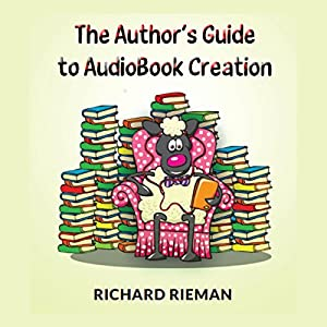 The Author's Guide to Audiobook Creation Audiobook