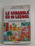 img - for Le scrabble en 10 le ons et le dictionnaire des difficult s book / textbook / text book
