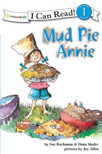 Mud Pie Annie (I Can Read!) by Buchanan, Sue, Shafer, Dana (February 24, 2008) Paperback (Mud Pie Annie compare prices)