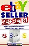 Ebay Seller Secrets!: Tips & Tricks t...