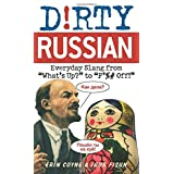 """Dirty Russian: Everyday Slang from """"What's Up?"""" to """"F*%# Off!""""by Erin Coyne"""