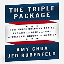 The Triple Package: What Really Determines Success (       UNABRIDGED) by Amy Chua, Jed Rubenfeld Narrated by Jonathan Todd Ross