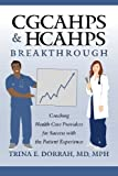 CGCAHPS & HCAHPS Breakthrough: Coaching Health Care Providers for Success with the Patient Experience