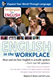 img - for Improve Your English: English in the Workplace: Hear and see how English is actually spoken--from real-life speakers book / textbook / text book