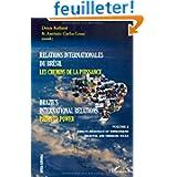 Relations internationales du Brésil, les chemins de la puissance : Volume 2, Aspects régionaux et thématiques