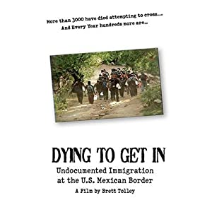Dying to Get In: A Film by Brett Tolley