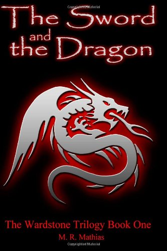 The Sword and the Dragon: (The Wardstone Trilogy Book One)