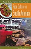 Food Culture in South America (Food Culture around the World)