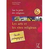 Arts et les Rites Religieux 5e Guide Pedagogique (Ned)