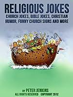 Religious Jokes: Church Jokes, Bible Jokes, Christian Humor, Funny Church Signs and More (English Edition)