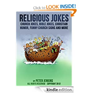 Religious Jokes: Church Jokes, Bible Jokes, Christian Humor, Funny Church Signs and More Peter Jenkins