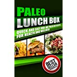 Paleo Lunch Box: Quick and Easy Mid-Day Paleo Diet Recipes for Health and Wellness (Influenced By: Practical Paleo, The Paleo Solution, Well Fed) (Paleo Solutions) ~ Nick Bell