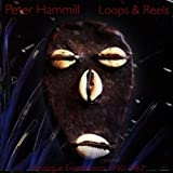 Loops & Reels by Hammill, Peter (2000-11-13)