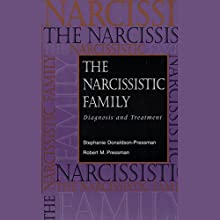 The Narcissistic Family: Diagnosis and Treatment Audiobook by Stephanie Donaldson-Pressman, Robert M. Pressman Narrated by Karen White