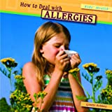 img - for How to Deal With Allergies (Kids' Health) book / textbook / text book