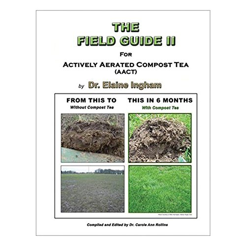 The Field Guide 2 for Actively Aerated Compost Tea (Elaine Ingham Compost Tea compare prices)