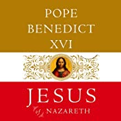 Jesus of Nazareth | [Pope Benedict XVI]