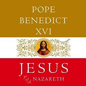 Jesus of Nazareth | [Pope Benedict XVI]
