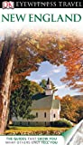 Dk Eyewitness Travel Guide: New England (Eyewitness Travel Guides)