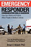 img - for Emergency Responder Communication Skills Handbook: How Your Words and Actions Affect People in Medical Distress book / textbook / text book