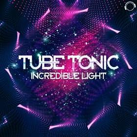 Tube Tonic-Incredible Light