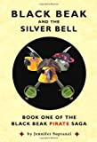 Black Beak and the Silver Bell (The Black Beak Pirate Saga, Book 1) [Paperback]