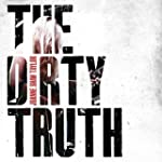 The Dirty Truth [Digipack]