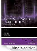 Evidence-Based Cardiology (Evidence-Based Medicine) [Edizione Kindle]