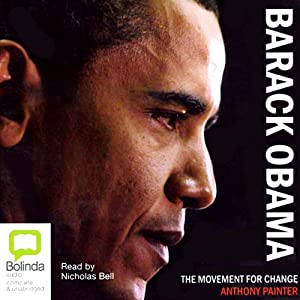 Barack Obama: The Movement for Change | [Anthony Painter]