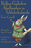 img - for Bal os Gadedeis A alhaidais in Sildaleikalanda / Alice's adventures in Wonderland) (Gothic Edition) book / textbook / text book