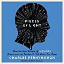 Pieces of Light: How the New Science of Memory Illuminates the Stories We Tell About Our Pasts Audiobook by Charles Fernyhough Narrated by Gildart Jackson
