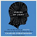 Pieces of Light: How the New Science of Memory Illuminates the Stories We Tell About Our Pasts | Charles Fernyhough