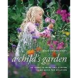 A Child's Garden: 60 Ideas to Make Any Garden Come Alive for Children (Archetype Press Books) ~ Molly Dannenmaier