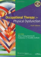 Occupational Therapy for Physical Dysfunction by Radomski