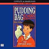 Pudding Bag School: The Birthday Wish | [Hilary McKay]