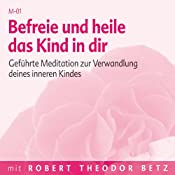 H&ouml;rbuch Befreie und heile das Kind in dir