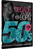 The Decade You Were Born - 1950s