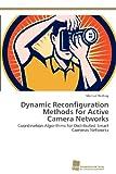 Dynamic Reconfiguration Methods for Active Camera Networks: Coordination Algorithms for Distributed Smart Cameras Networks