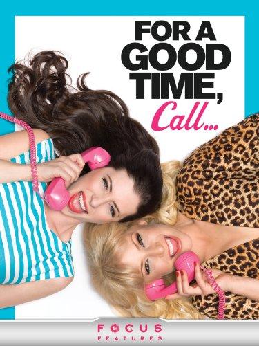 For a Good Time, Call... / Если хочешь хорошо провести время, звони… (2012)